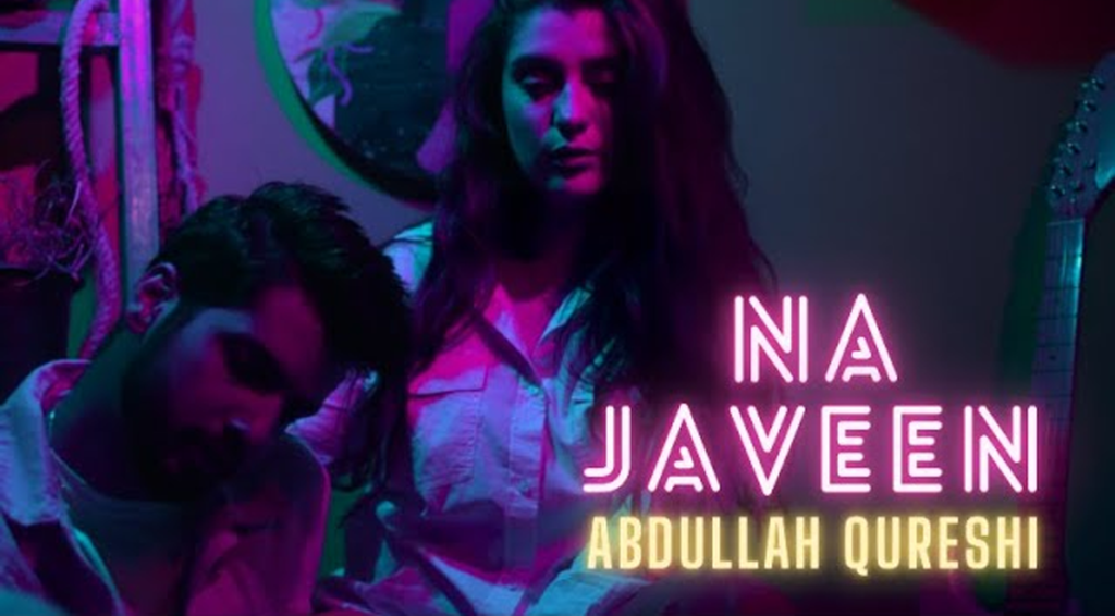 Abdullah Qureshi features his wife in his latest music video 'Na Javeen'